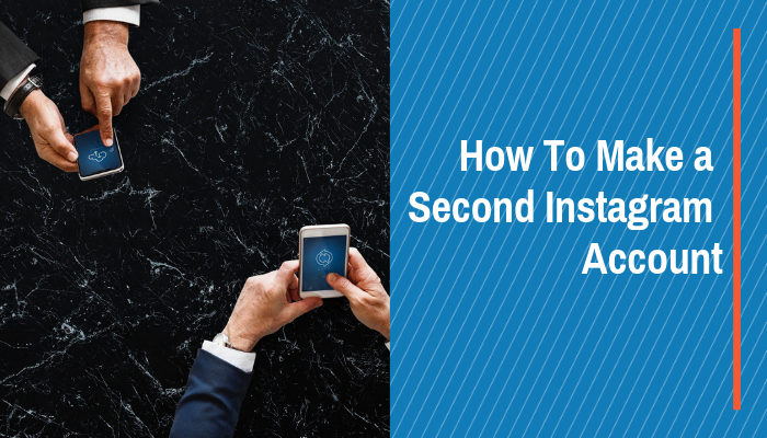 How to Create a Second Instagram  Accounts